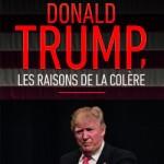 Donald Trump, les raisons de la colère : le dernier livre d'André Bercoff