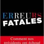 «Erreurs fatales» le nouveau livre de Vincent Nouzille