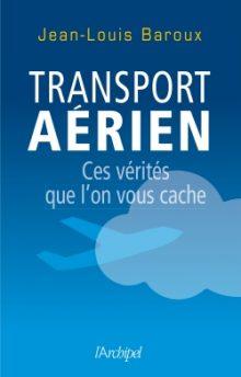 Transport aérien : ces vérités qu l'on vous cache